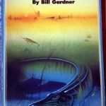 """""""Time on the water: One man's quest for the ultimate musky"""" de Bill Gardner"""